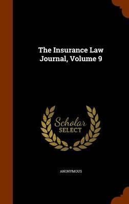 The Insurance Law Journal, Volume 9