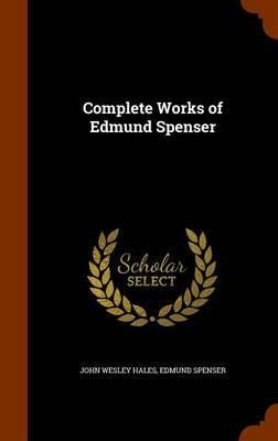 Complete Works of Edmund Spenser