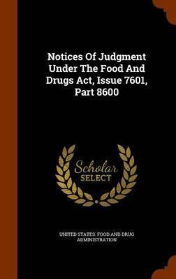 Notices of Judgment Under the Food and Drugs ACT, Issue 7601, Part 8600
