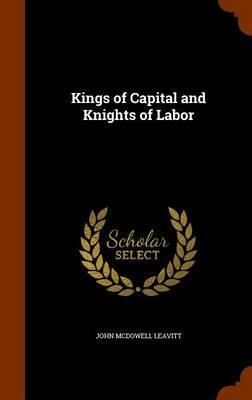 Kings of Capital and Knights of Labor