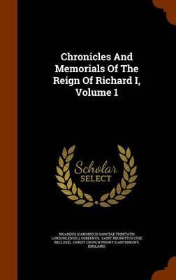 Chronicles and Memorials of the Reign of Richard I, Volume 1