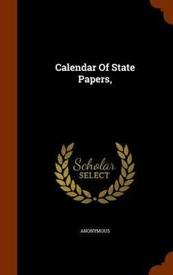 Calendar of State Papers,
