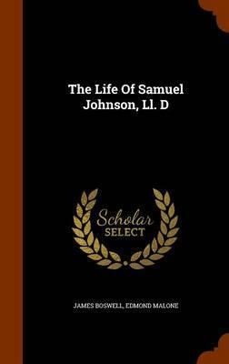 The Life of Samuel Johnson, LL. D
