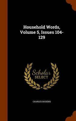 Household Words, Volume 5, Issues 104-129