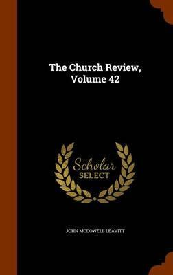 The Church Review, Volume 42