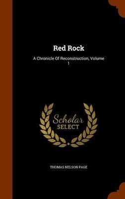 Red Rock  A Chronicle of Reconstruction, Volume 1