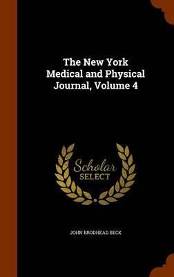 The New York Medical and Physical Journal, Volume 4