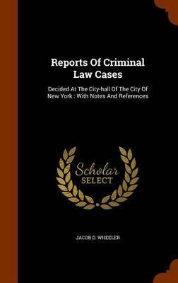 Reports of Criminal Law Cases