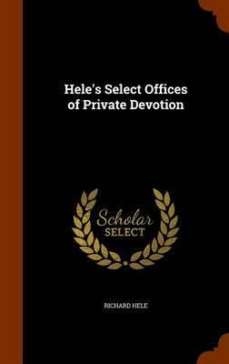 Hele's Select Offices of Private Devotion