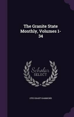 The Granite State Monthly, Volumes 1-34
