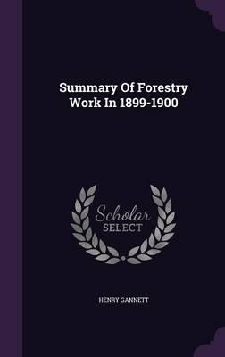 Summary of Forestry Work in 1899-1900