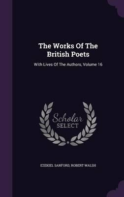 The Works of the British Poets  With Lives of the Authors, Volume 16