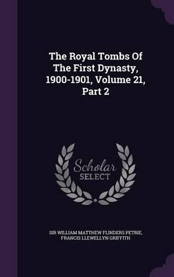 The Royal Tombs of the First Dynasty, 1900-1901, Volume 21, Part 2