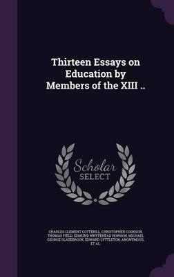 Thirteen Essays On Education By Members Of The Xiii   Charles  Thirteen Essays On Education By Members Of The Xiii  English Literature Essay also Buy Literary Analysis  Cheap Ghost Writer Services