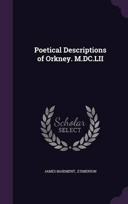 Poetical Descriptions of Orkney. M.DC.LII