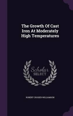 The Growth of Cast Iron at Moderately High Temperatures
