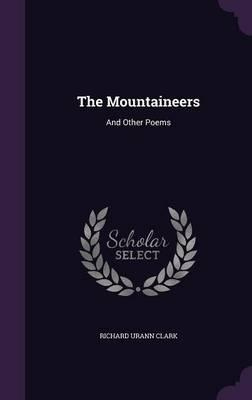 The Mountaineers : And Other Poems