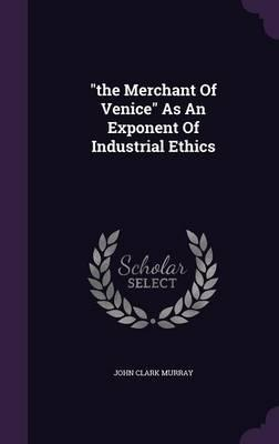 The Merchant of Venice as an Exponent of Industrial Ethics