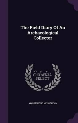The Field Diary of an Archaeological Collector