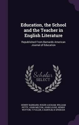 Education, the School and the Teacher in English Literature