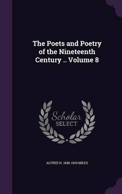 The Poets and Poetry of the Nineteenth Century .. Volume 8