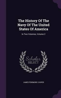 The History of the Navy of the United States of America  In Two Volumes, Volume 2