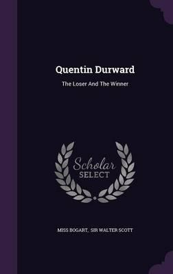Quentin Durward  The Loser and the Winner