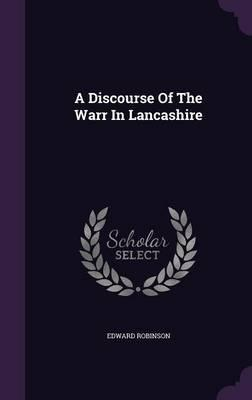A Discourse of the Warr in Lancashire