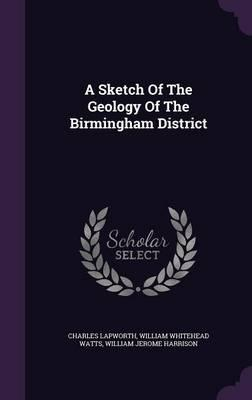 A Sketch of the Geology of the Birmingham District