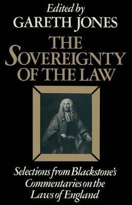 The Sovereignty of the Law  Selections from Blackstone's Commentaries on the Laws of England