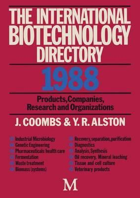 The International Biotechnology Directory 1988: Products, Companies, Research and Organizations