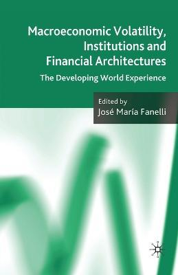 Macroeconomic Volatility, Institutions and Financial Architectures