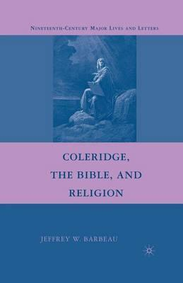 Coleridge, the Bible, and Religion