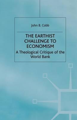 The Earthist Challenge to Economism  A Theological Critique of the World Bank