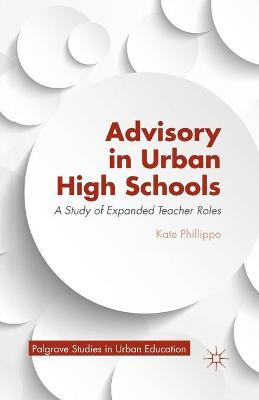 Advisory in Urban High Schools: A Study of Expanded Teacher Roles