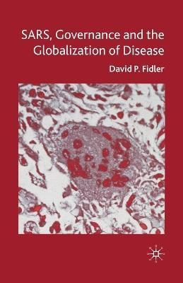 SARS, Governance and the Globalization of Disease