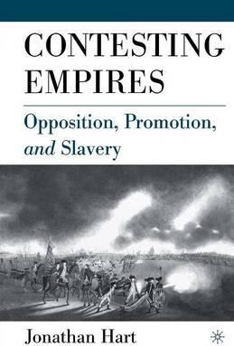 Contesting Empires  Opposition, Promotion and Slavery