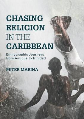 Chasing Religion in the Caribbean  Ethnographic Journeys from Antigua to Trinidad