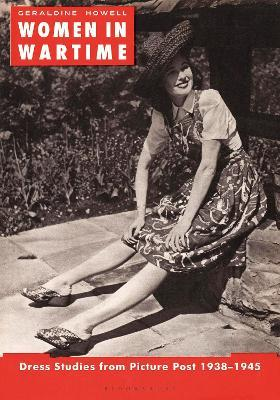 Women in Wartime  Dress Studies from Picture Post 1938-1945