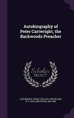 Autobiography of Peter Cartwright, the Backwoods Preacher thumbnail