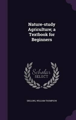Nature-Study Agriculture; A Textbook for Beginners