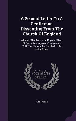 A Second Letter to a Gentleman Dissenting from the Church of England