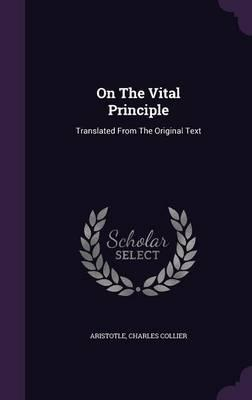 On the Vital Principle  Translated from the Original Text