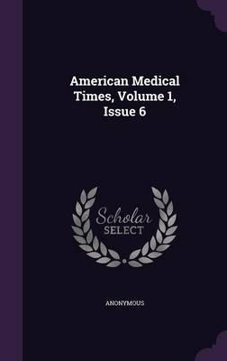 American Medical Times, Volume 1, Issue 6