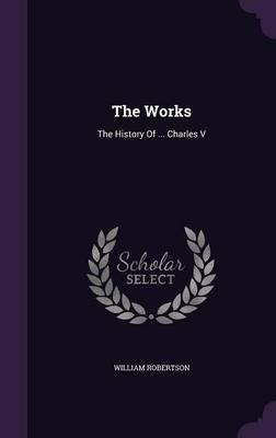 The Works  The History of ... Charles V