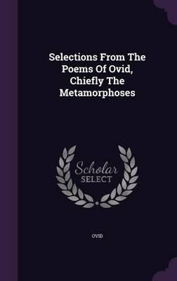 Selections from the Poems of Ovid, Chiefly the Metamorphoses
