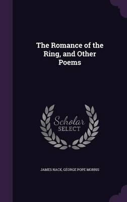 The Romance of the Ring, and Other Poems