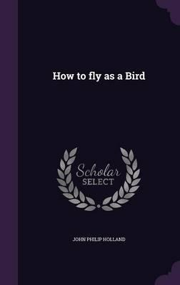 How to Fly as a Bird