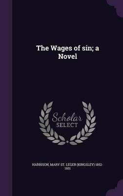 The Wages of Sin; A Novel