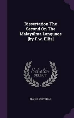 Dissertation the Second on the Malayalma Language [By F.W. Ellis]